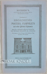CATALOGUE OF BROADSIDES, POSTERS, PAMPHLETS AND OTHER PRINTED EPHEMERA FROM THE CELEBRATED COLLECTION FORMED BY SIR THOMAS PHILLIPPS.