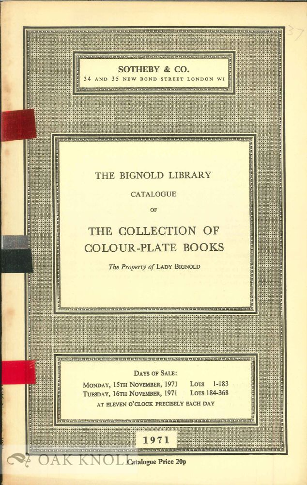 THE BIGNOLD LIBRARY, CATALOGUE OF THE COLLECTION OF COLOUR-PLATE BOOKS,