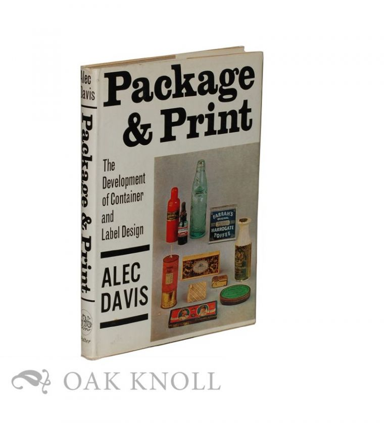 PACKAGE AND PRINT, THE DEVELOPMENT OF CONTAINER AND LABEL DESIGN. Alec Davis.