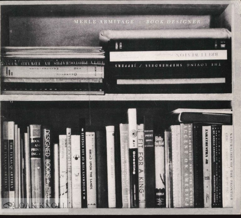 AN EXHIBITION OF BOOKS DESIGNED BY MERLE ARMITAGE.