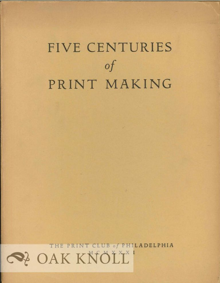 FIVE CENTURIES OF PRINT MAKING FROM THE COLLECTION OF LESSING J. ROSENWALD.