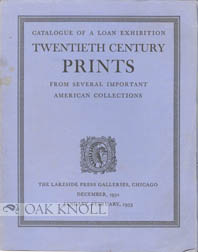 CATALOGUE OF A LOAN EXHIBITION, TWENTIETH CENTURY PRINTS FROM SEVERAL IMPORTANT AMERICAN COLLECTIONS. H. M. Dunbar.