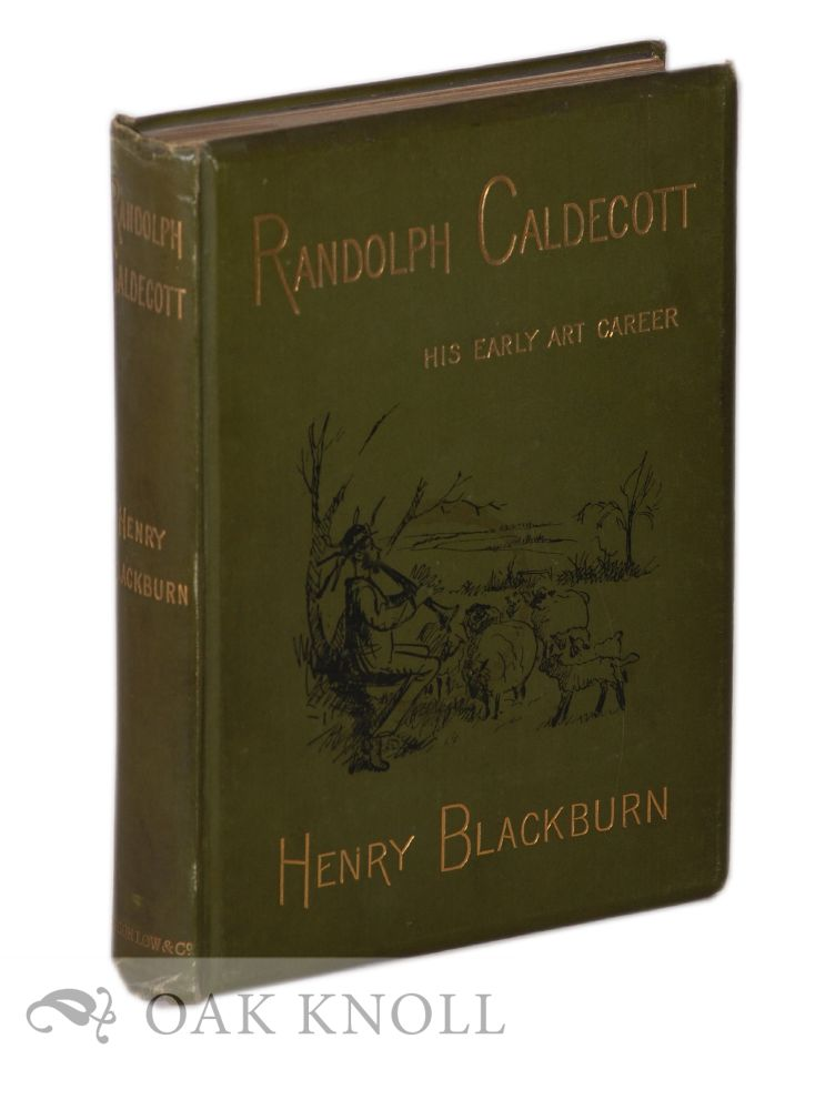 RANDOLPH CALDECOTT, A PERSONAL MEMOIR OF HIS EARLY ART CAREER. Henry Blackburn.