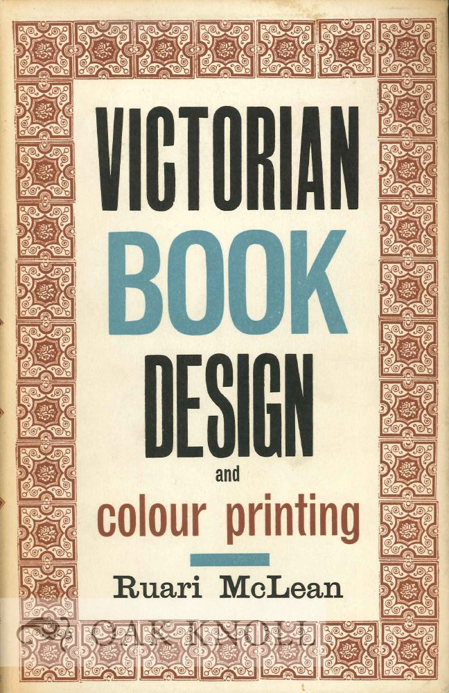 VICTORIAN BOOK DESIGN & COLOUR PRINTING. Ruari McLean.