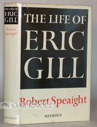 THE LIFE OF ERIC GILL. Robert Speaight.