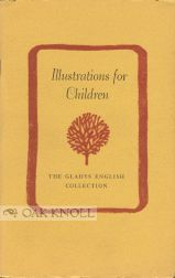 ILLUSTRATIONS FOR CHILDREN, THE GLADYS ENGLISH COLLECTION.