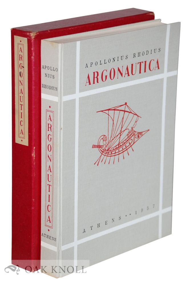 ARGONAUTICA, OR, THE QUEST OF JASON FOR THE GOLDEN FLEECE, THE EPIC POEM FIRST SET DOWN IN THE ANCIENT GREEK TONGUE BY APOLLONIUS. Translated by Edward P. Coleridge; with a Preface by Moses Hadas, Illustrations by A. Tassos. Apollonius.