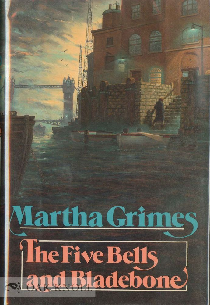 FIVE BELLS AND BLADEBONE. Martha Grimes.