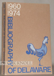 BIBLIOGRAPHY OF DELAWARE, 1960-1974.