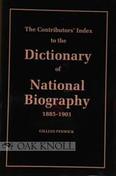 CONTRIBUTORS' INDEX TO THE DICTIONARY OF NATIONAL BIOGRAPHY 1885-1901. Gillian Fenwick.
