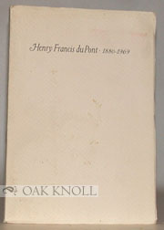 HENRY FRANCIS DU PONT, OBSERVATIONS ON THE OCCASION OF THE 100TH ANNIVERSARY OF HIS BIRTH, MAY 27, 1980. John A. H. Sweeney.
