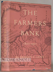 THE FARMERS BANK, AN HISTORICAL ACCOUNT OF THE PRESIDENT, DIRECTORS AND COMPANY OF THE FARMERS BANK OF THE STATE OF DELAWARE, 1807-1957. Dudley C. Lunt.