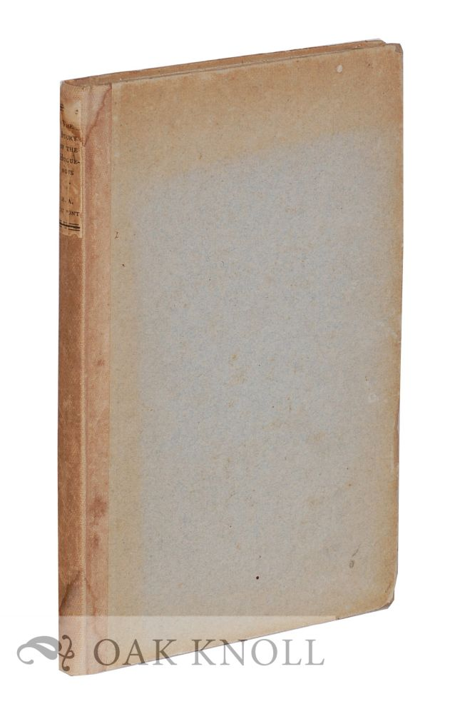 STORY OF THE HUGUENOTS, AS CONTAINED IN TWO ADDRESSES MADE BEFORE THE HUGUENOT SOCIETIES OF SOUTH CAROLINA AND PENNSYLVANIA. Henry A. Du Pont.