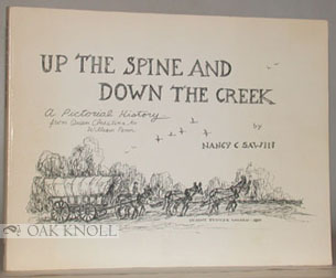 UP THE SPINE AND DOWN THE CREEK, A PICTORIAL HISTORY FROM QUEEN CHRISTINA TO WILLIAM PENN. Nancy C. Sawin.