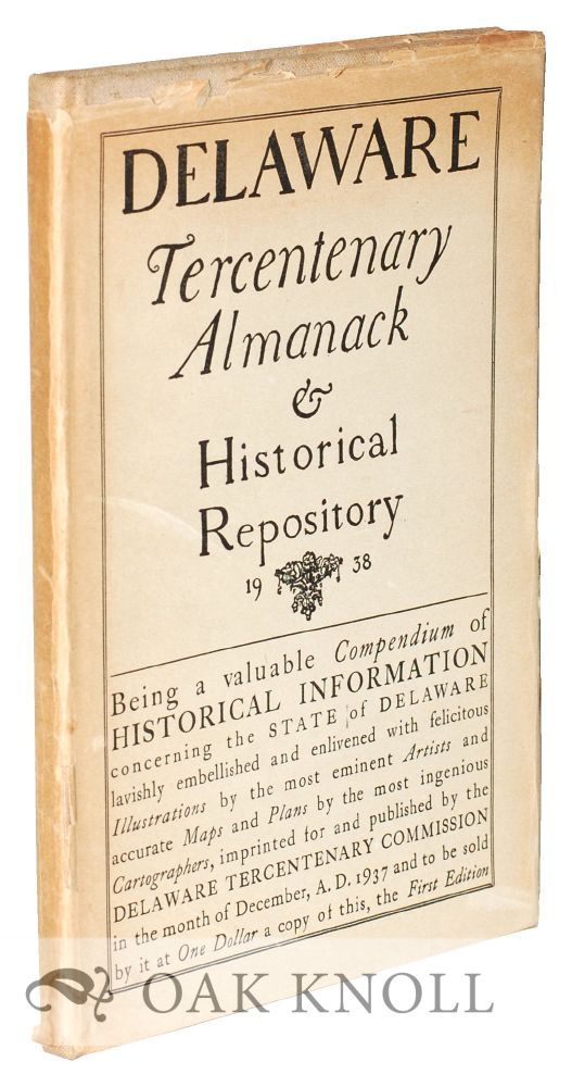 DELAWARE TERCENTENARY ALMANACK & HISTORICAL REPOSITORY. Christopher Ward.