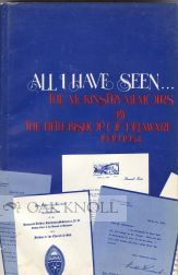 ALL I HAVE SEEN ... THE McKINSTRY MEMOIRS BY THE FIFTH BISHOP OF DELAWARE, 1939-1954. Arthur R. McKinstry.