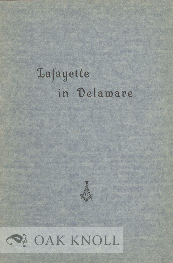 LAFAYETTE IN DELAWARE. Leon De Valinger Jr, William P. Frank.