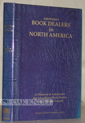 SHEPPARD'S BOOKDEALERS IN NORTH AMERICA, A DIRECTORY OF ANTIQUARIAN AN