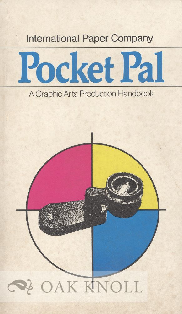 POCKET PAL, A GRAPHIC ARTS DIGEST FOR PRINTERS AND ADVERTISING PRODUCT