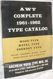 AWT COMPLETE 1961-1962 TYPE CATALOGUE, WOOD TYPE, METAL TYPE, FOUNDRY. AWT.