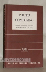 PHOTO COMPOSING. WITH AN INTRODUCTION TO PUNCH & PIN REGISTER SYSTEMS. Charles W. Latham.
