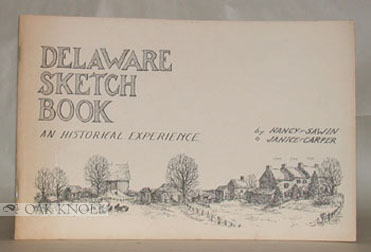 DELAWARE SKETCH BOOK, AN HISTORICAL EXPERIENCE. Janice M. Carper.