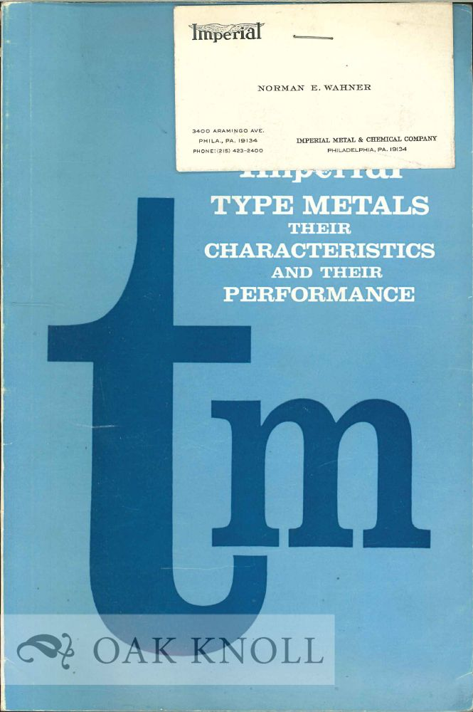 TYPE METALS, THEIR CHARACTERISTICS AND THEIR PERFORMANCE.