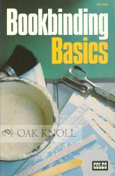 BOOKBINDING BASICS. Lionel S. Darley.