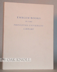 EMBLEM BOOKS IN THE PRINCETON UNIVERSITY LIBRARY, SHORT-TITLE CATALOGUE. William S. Heckscher.