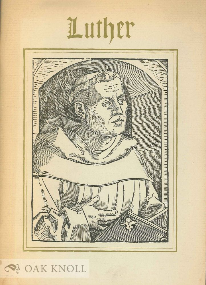 LUTHER 1483-1983, AN EXHIBITION AT THE HOUGHTON LIBRARY WITH A LIST OF SIXTEENTH-CENTURY LUTHER EDITIONS AT HARVARD.