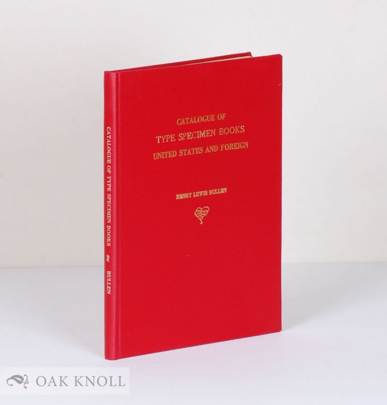 DUPLICATES OF TYPE SPECIMEN BOOKS, ETC., UNITED STATES AND FOREIGN, FOR SALE BY THE TYPOGRAPHIC LIBRARY OF THE AMERICAN TYPE FOUNDERS COMPANY. Henry Lewis Bullen.