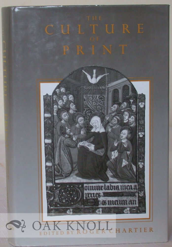 THE CULTURE OF PRINT, POWER AND THE USES OF PRINT IN EARLY MODERN EUROPE. Roger Chartier.