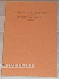 CHARLES EARL STANHOPE AND THE OXFORD UNIVERSITY PRESS. Horace Hart.