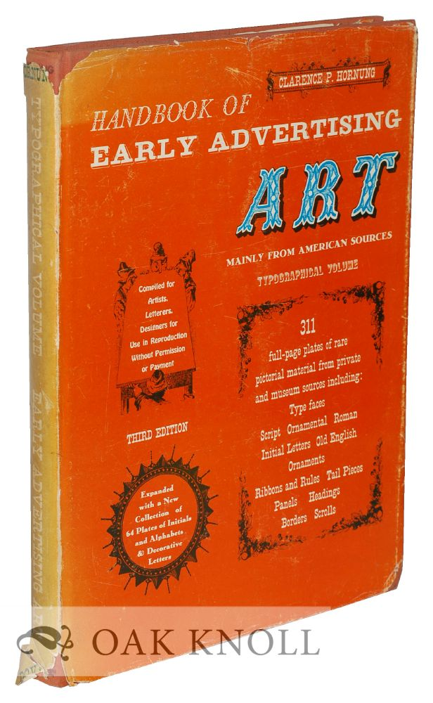 HANDBOOK OF EARLY ADVERTISING ART, MAINLY FROM AMERICAN SOURCES. Clarence P. Hornung.