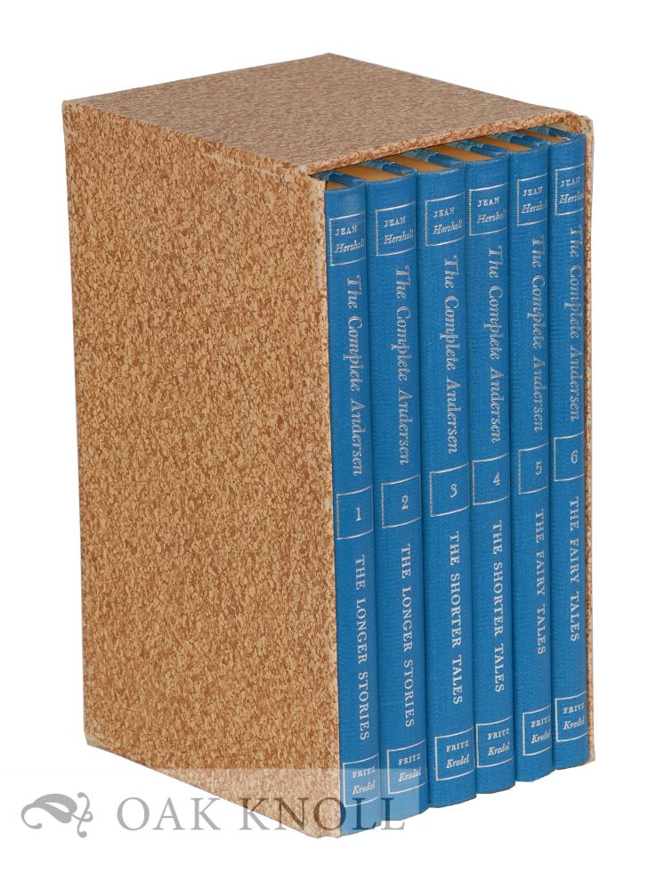 THE COMPLETE ANDERSEN: ALL OF THE 168 STORIES BY HANS CHRISTIAN ANDERSEN. Hans Christian Andersen.