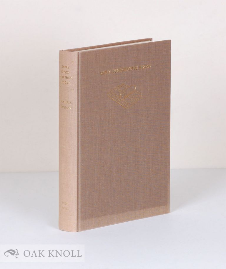 EARLY LITHOGRAPHED BOOKS, A STUDY OF THE DESIGN AND PRODUCTION OF IMPROPER BOOKS IN THE AGE OF THE HAND PRESS, WITH A CATALOGUE. Michael Twyman.