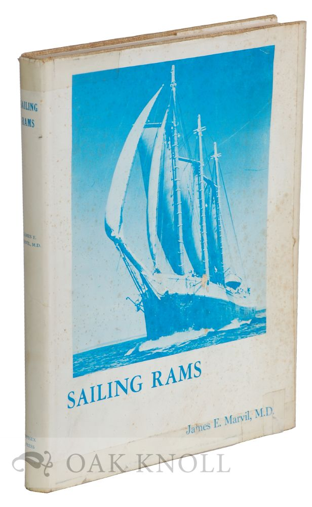 SAILING RAMS, A HISTORY OF SAILING SHIPS BUILT IN AND NEAR SUSSEX COUNTY, DELAWARE. James E. Marvil.