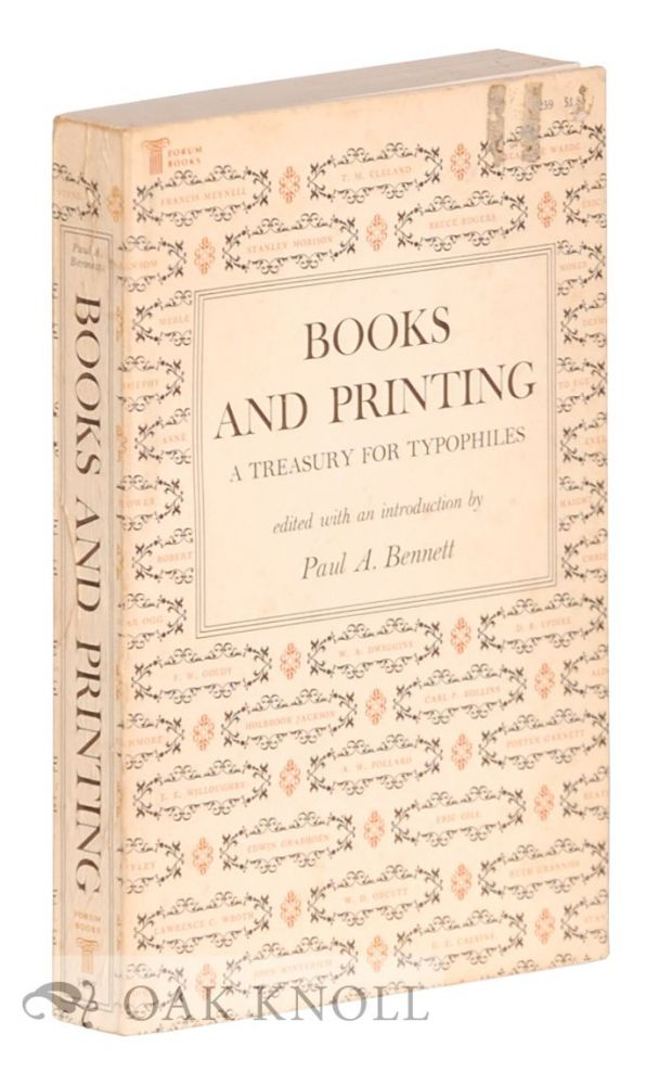 BOOKS AND PRINTING, A TREASURY FOR TYPOPHILES. Paul A. Bennett.