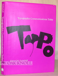 TYPOGRAPHIC COMMUNICATIONS TODAY. Edward M. Gottschall.