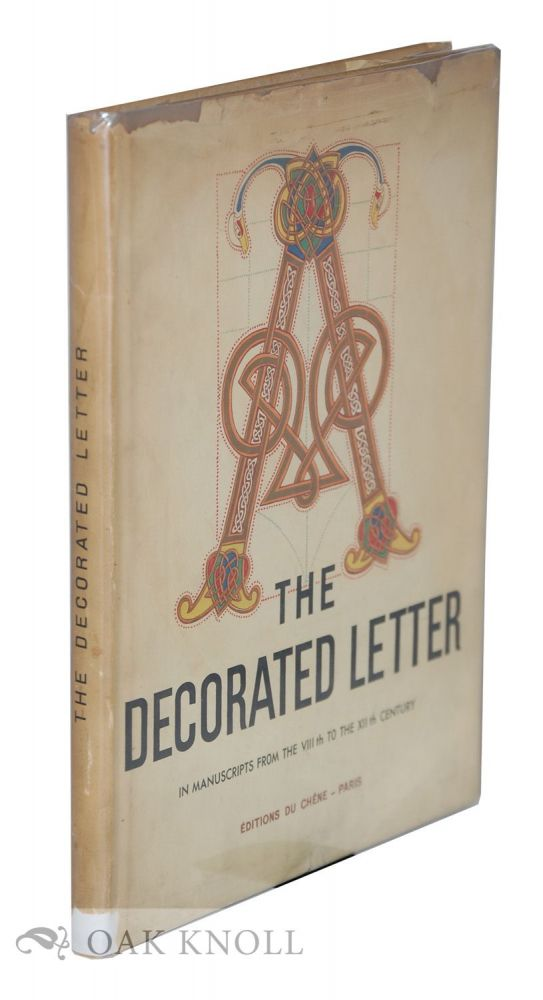THE DECORATED LETTER, FROM THE VIIITH TO THE XIITH CENTURY. Emile A. Van Moe.