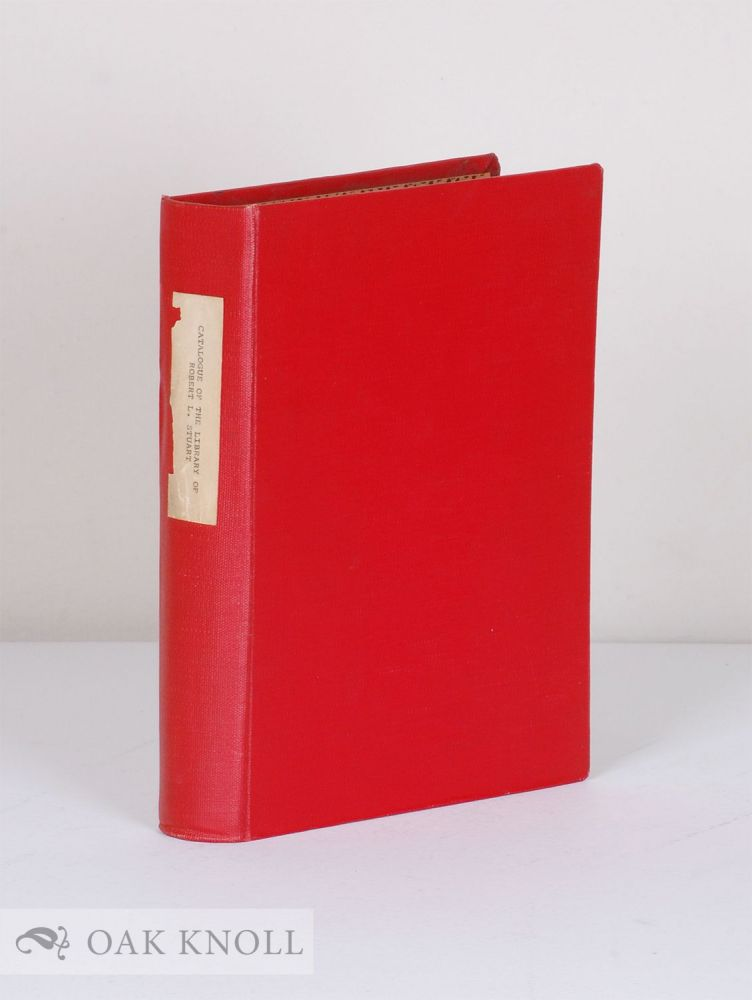 CATALOGUE OF THE LIBRARY OF ROBERT L. STUART.