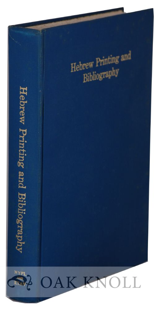 HEBREW PRINTING AND BIBLIOGRAPHY, STUDIES BY JOSHUA BLOCH AND OTHERS. Charles Berlin.