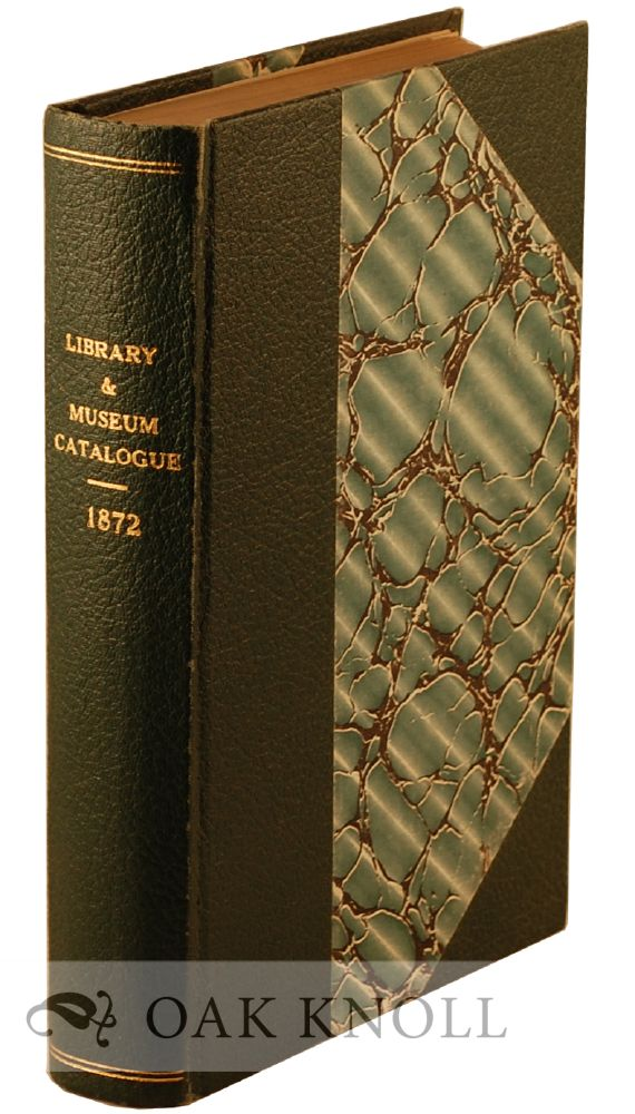 CATALOGUE OF ENGRAVED PORTRAITS, TOPOGRAPHICAL DRAWINGS AND PRINTS, COINS, GEMS, AUTOGRAPHS, ANTIQUITIES, AND WORKS OF ART, EXHIBITED AT THE OPENING OF THE NEW LIBRARY AND MUSEUM OF THE CORPORATION OF LONDON. W. H. Overall.
