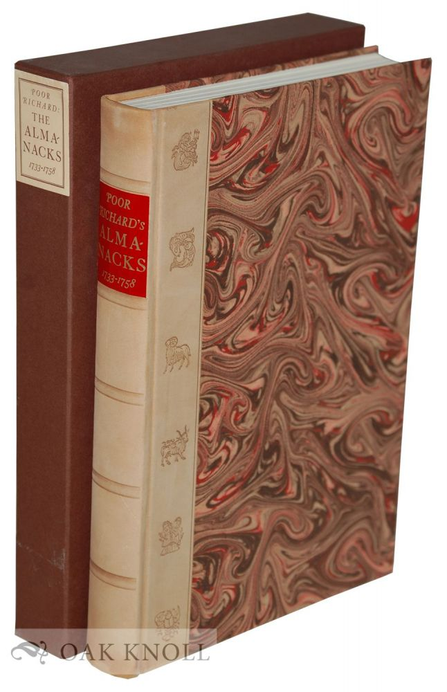 POOR RICHARD: THE ALMANACKS FOR THE YEARS 1733-1758 BY RICHARD SAUNDERS. Benjamin Franklin.