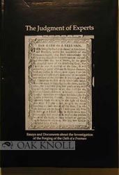 THE JUDGMENT OF EXPERTS, ESSAYS AND DOCUMENTS ABOUT THE INVESTIGATION OF THE FORGING OF THE OATH OF A FREEMAN. James Gilreath.
