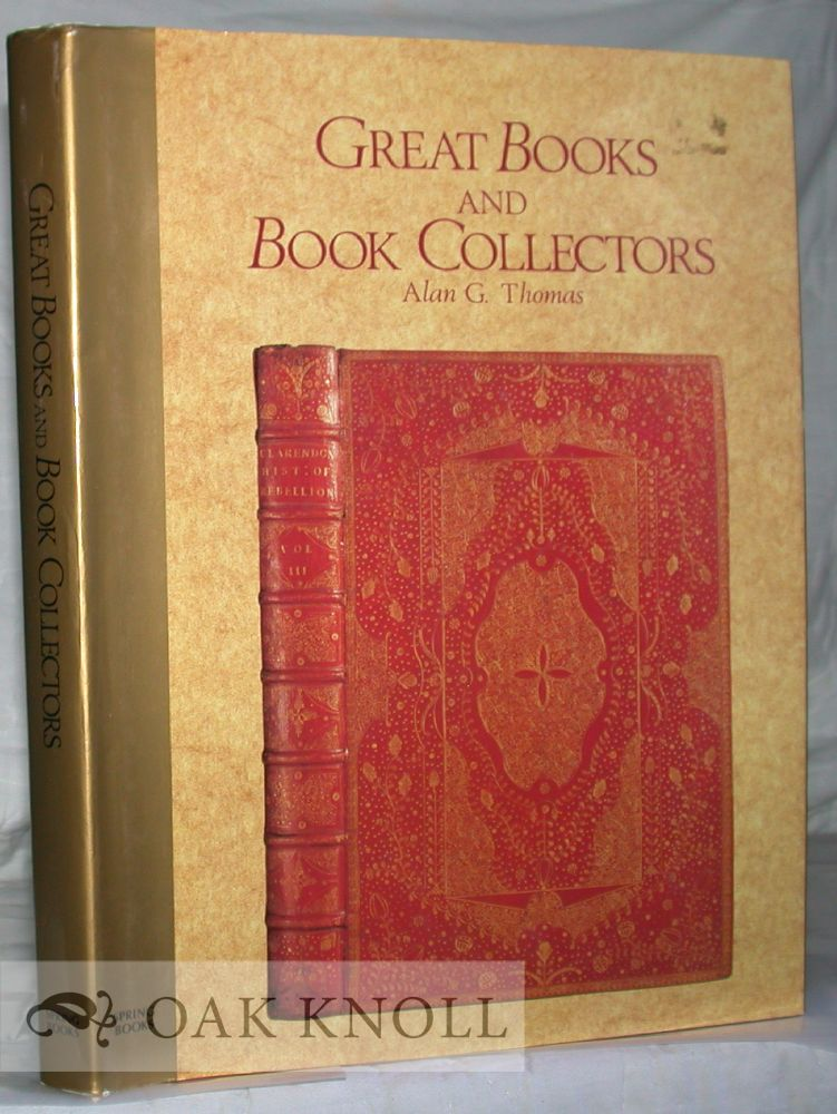 GREAT BOOKS AND BOOK COLLECTORS. Alan G. Thomas.
