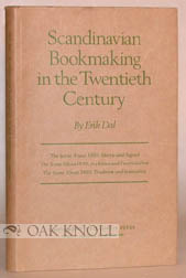 SCANDINAVIAN BOOKMAKING IN THE TWENTIETH CENTURY. Erik Dal.