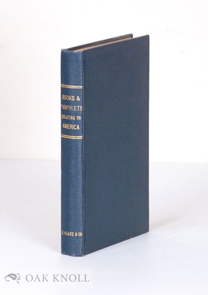 BIBLIOTHECA AMERICANA, 1893. CATALOGUE OF A VALUABLE COLLECTION OF BOOKS AND PAMPHLETS RELATING TO AMERICA. WITH A DESCRIPTIVE LIST OF ROBERT CLARKE & CO'S HISTORICAL PUBLICATIONS.