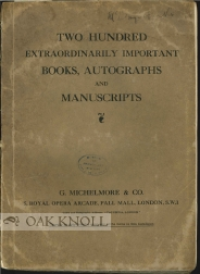 TWO HUNDRED EXTRAORDINARILY IMPORTANT BOOKS, AUTOGRAPHS AND MANUSCRIPTS.