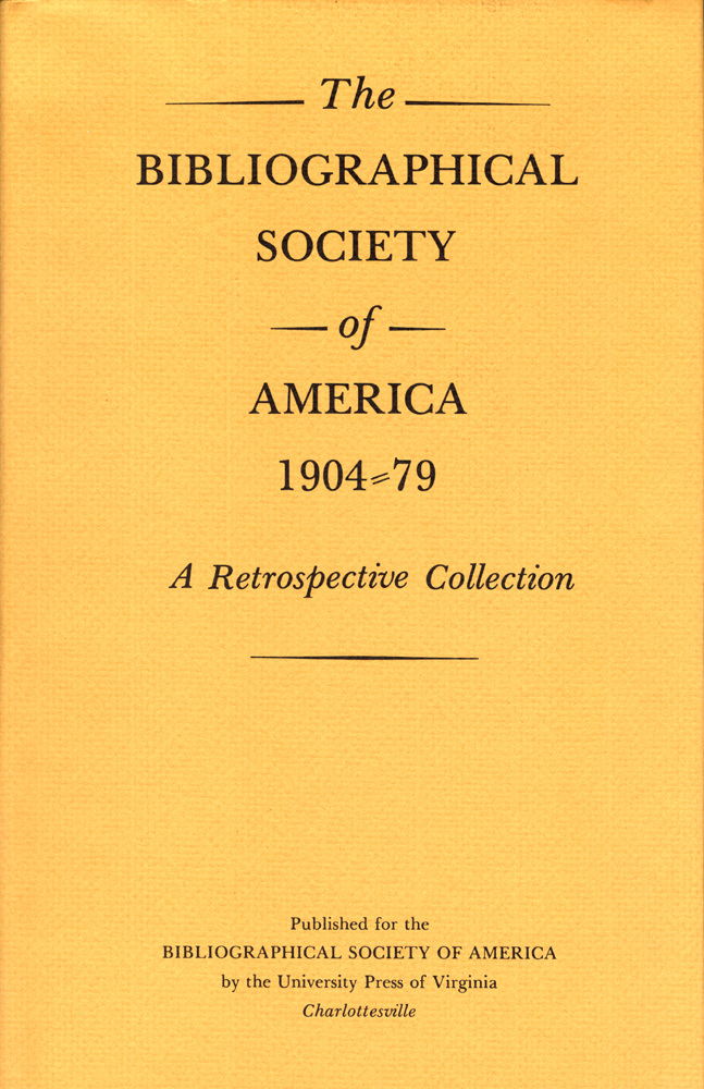 THE BIBLIOGRAPHICAL SOCIETY OF AMERICA, 1904-79, A RETROSPECTIVE COLLECTION.